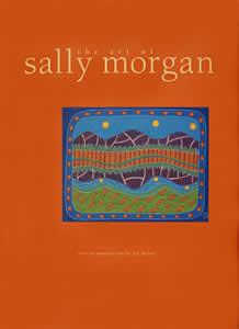 The Art of Sally Morgan, Aboriginal art book, Aboriginal art