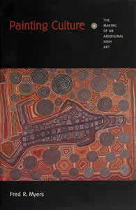 Painting Culture - The Making of an Aboriginal High Art, Aboriginal art book, Aboriginal art