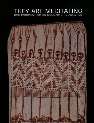 They are Meditating - Bark Paintings from the MCA's Arnott's Collection, Aboriginal art book, Aboriginal art