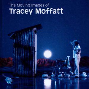 The Moving Images of Tracey Moffat, Aboriginal art book, Aboriginal art