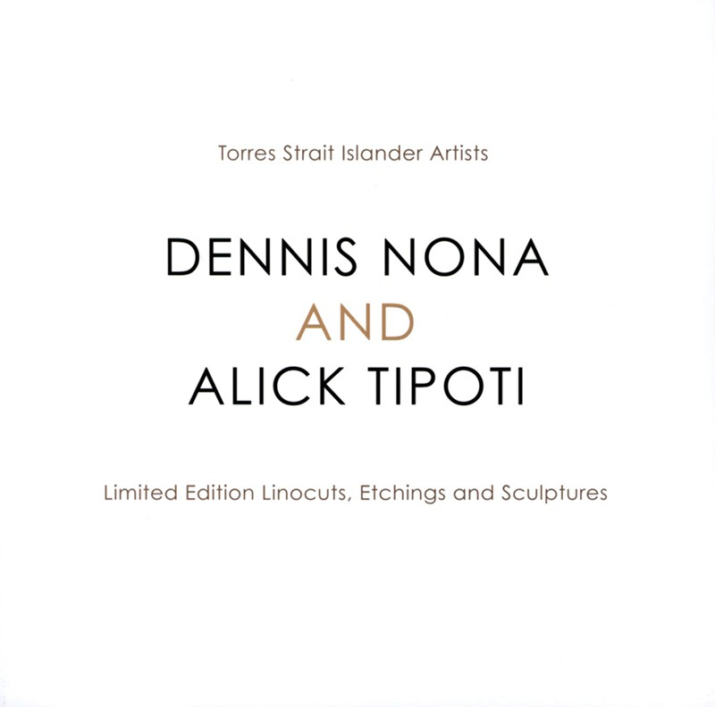 Dennis Nona & Alick Tipoti - Legends through Patterns from the Past, catalogue, Torres Strait Islander art