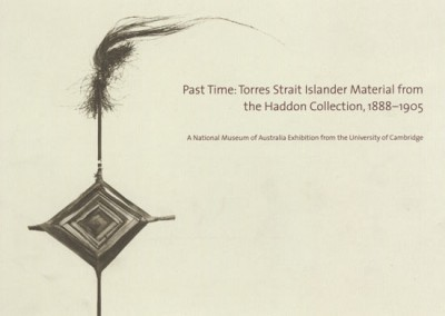 Past Time - Torres Strait Islander Material from the Haddon Collection, 1888-1905, Torres Strait Islander art book, Torres Strait Islander art