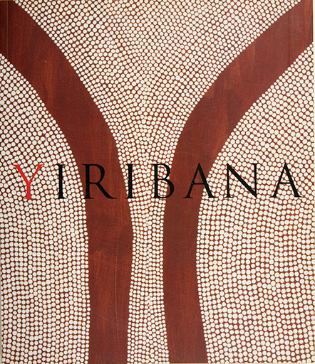 Yiribana An introduction to the Aboriginal and Torres Strait Islander Collection, the Art Gallery of NSW, Margo Neale, Aboriginal art book