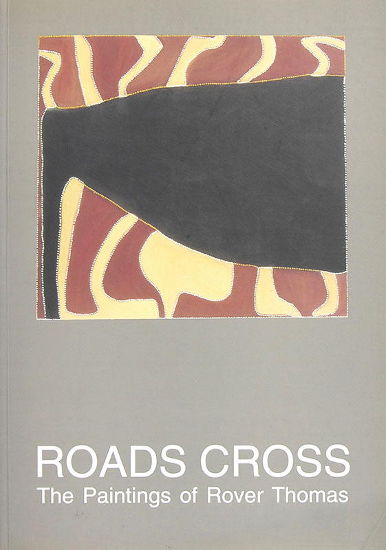 Cross Roads: The Paintings of Rover Thomas, Rover Thomas, Aboriginal art books