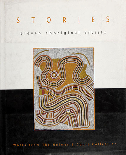 Stories : Eleven Aboriginal Artists, Works from the Holmes à Court Collection, Aboriginal art books