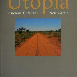 Utopia: Ancient Cultures New Forms, Aboriginal art books, Aboriginal Art