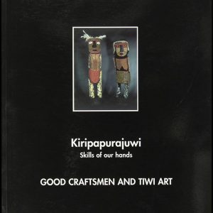 Kiripapurajuwi : Skills of our Hands ; Good Craftsmen and Tiwi Art, Kathy Barnes, Aboriginal art books