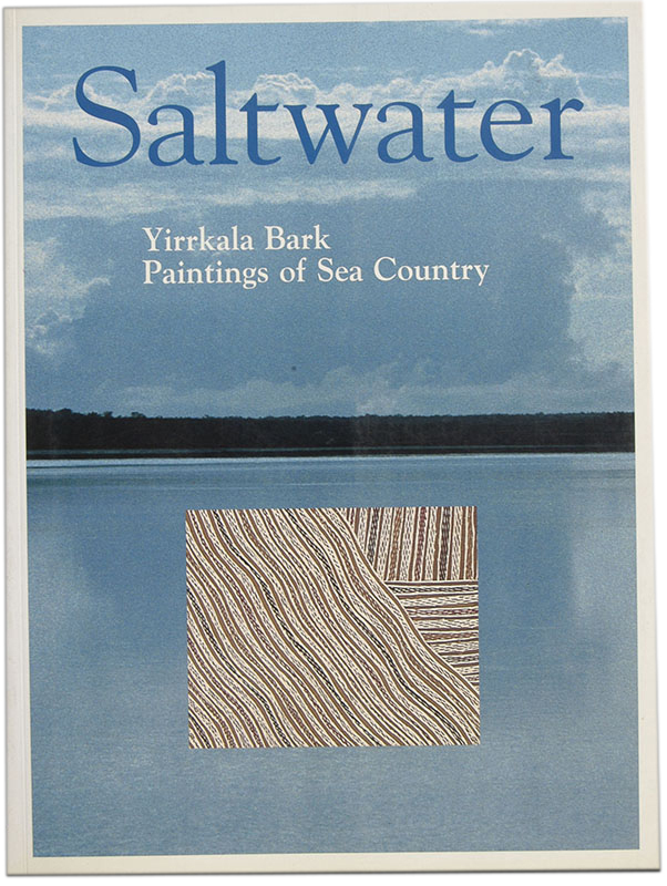 Saltwater : Yirrkala Bark Paintings of Sea Country, Buku-Larrngay Mulka Centre, Aboriginal art books