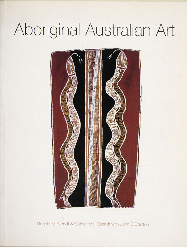 Aboriginal Australian Art, Ronald M. Berndt and Catherine H Bernt, Aboriginal art books