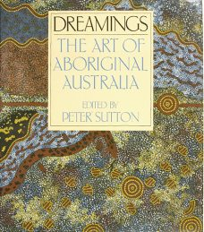 Dreamings: The Art of Aboriginal Australia, Peter Sutton, Aboriginal art books