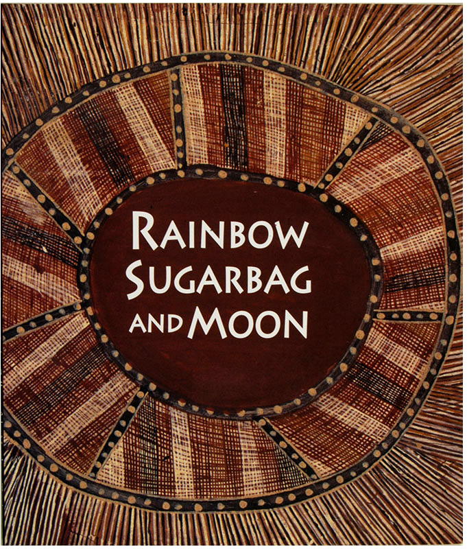 Rainbow, Sugarbag and Moon : Two Artists of the Stone Country, Bardayal Nadjamerrek and Mick Kubarkku, Margie West, Aboriginal art books