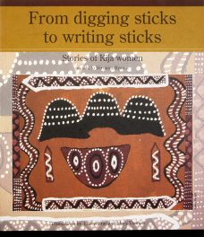 From Digging Sticks to Writing sticks : Stories of Kija Women, Veronican Ryan, Aboriginal art books