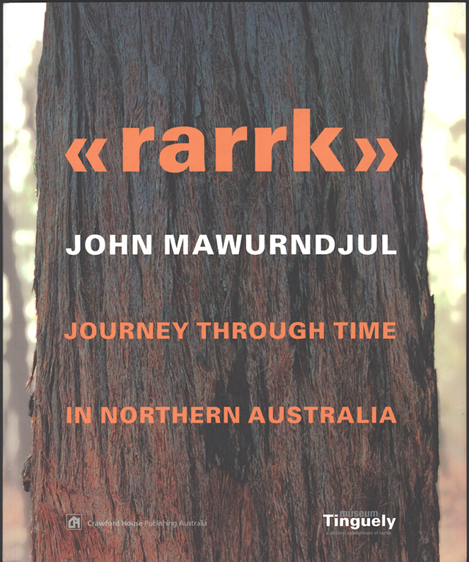 Rarrk: Journey Through Time in Northern Australia, John Mawurndjul, Aboriginal art books