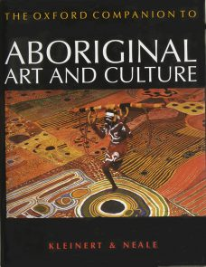 The Oxford Companion to Aboriginal Art and Culture, Sylvia Kleinert & Margo Neale, Aboriginal Art Books