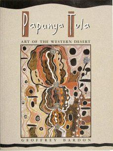 Papunya Tula Art of the Western Desert, Geoffrey Bardon, Aboriginal art books