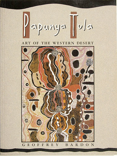 Papunya Tula Art of the Western Desert, Geoffrey Bardon, Aboriginal art books