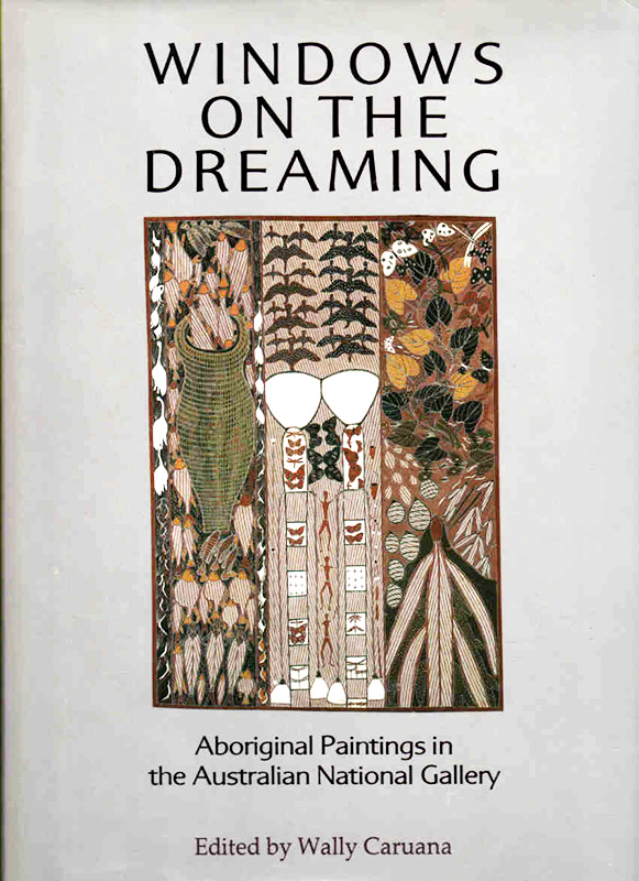 Windows on the Dreaming Aboriginal Paintings in the Australian National Gallery, Wally Caruana, Aboriginal art books