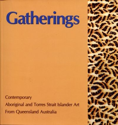 Gatherings : Contemporary Aboriginal and Torres Strait Islander Art from Queensland, Marion Demozay, Aboriginal art books,