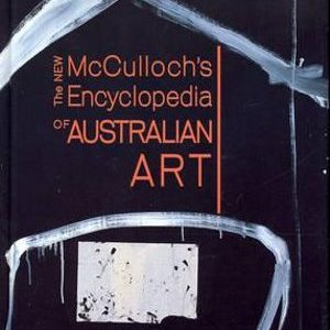 The New McCulloch's Encyclopedia of Australian, Alan McCulloch, Susan McCulloch, Emily McCulloch Childs, Aboriginal art books