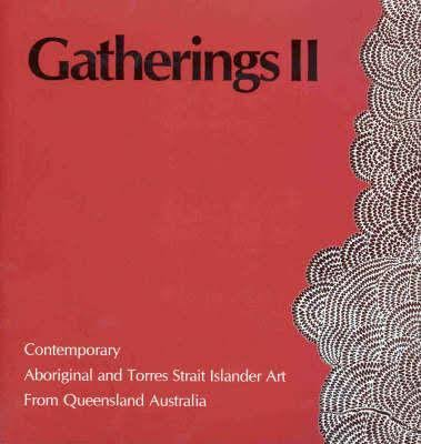 Gatherings II: Contemporary Aboriginal and Torres Strait Islander Art from Queensland, Marion Demozay, Aboriginal art books