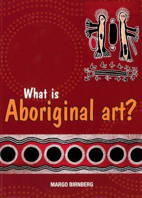 What is Aboriginal Art?, Margo Birnberg, Aboriginal art books
