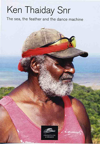 Ken Thaiday Snr: The Sea, the Feather and the Dance Machine, Creative Cowboy Films, Torres Strait Island DVD