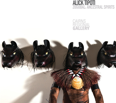 Alick Tipoti: Zugubal, Ancestral Spirits, Cairns Art Gallery exhibition catalogue, Torres Strait Islander art books